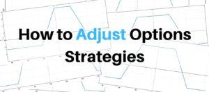 options adjustment strategies